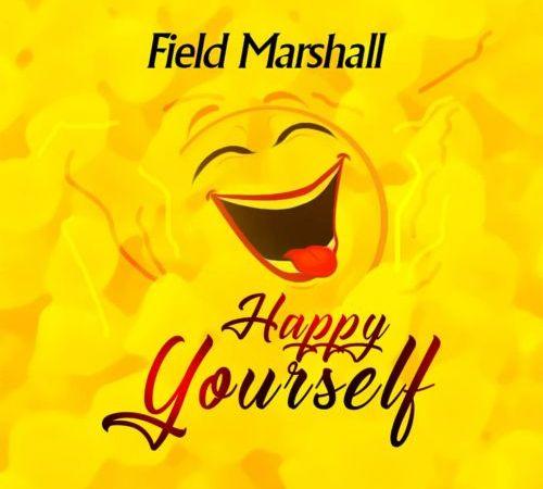 Listen: Field Marshall — Happy Yourself