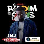 Riddim of the gods: JMJ – Do It Like Sark ft. Sarkodie