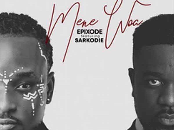 "Epixode releases ""Mene Woa"" featuring Sarkodie"