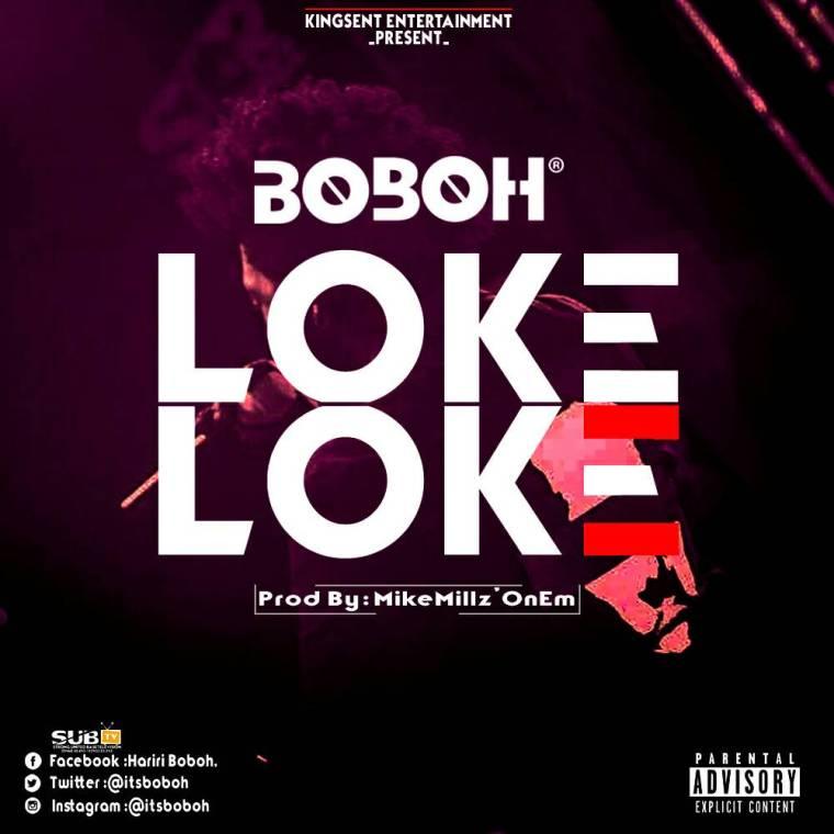 Boboh - Loke Loke (Prod. By Mike Millz)