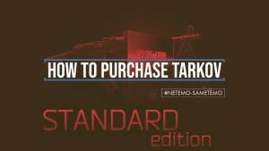 【EFT】Escape from Tarkovの購入方法と各エディションの違いについて解説【エスケープフロムタルコフ】