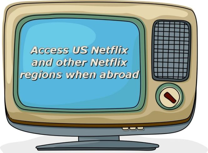 access-us-netflix-when-abroad