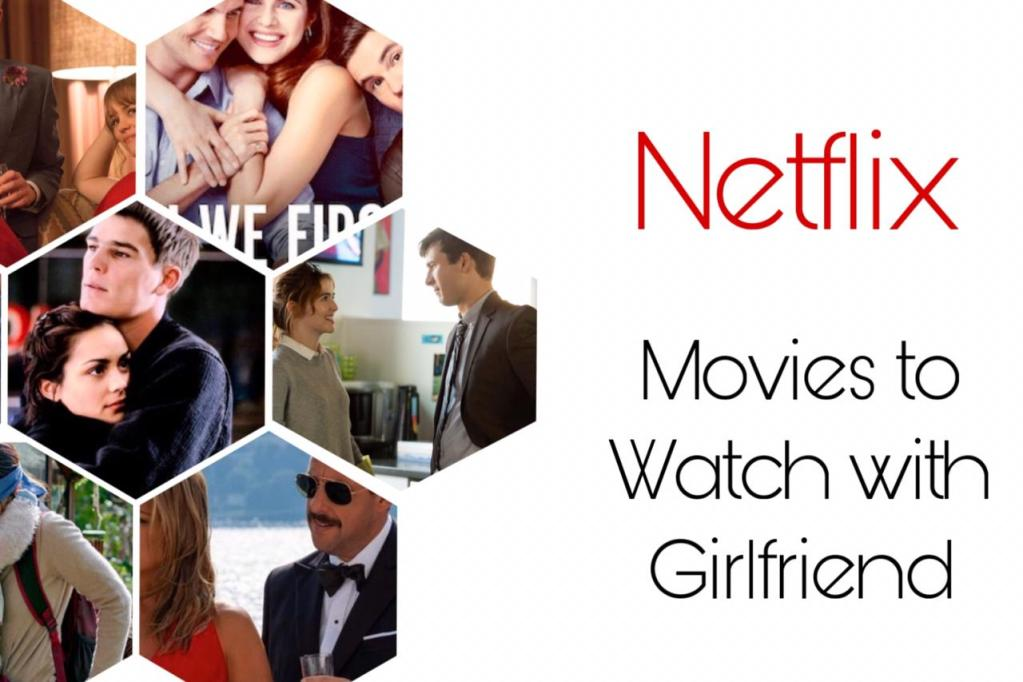 Best Netflix Movies to watch with your girlfriend