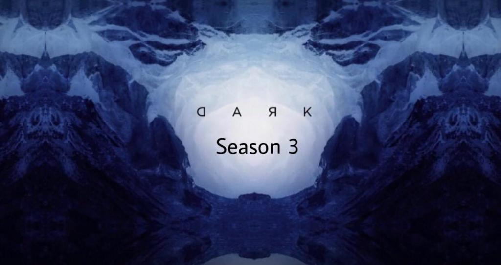 Dark Season 3 Release Date, Trailer, Plot