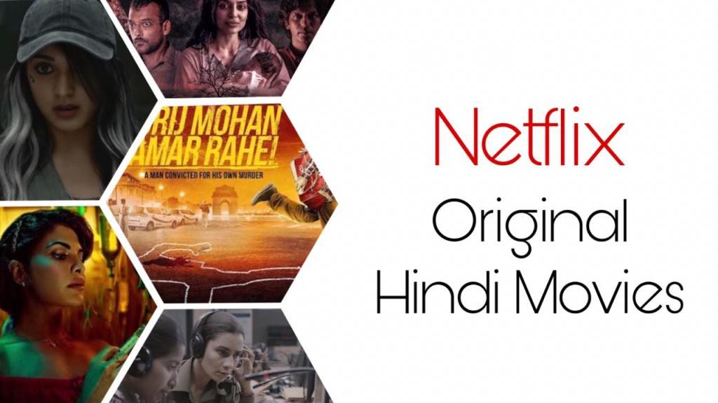 Best Netflix Original Hindi Movies List