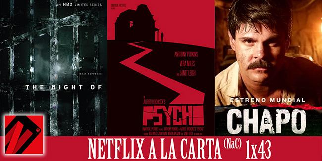 NaC 1×43: The Night Of, El Chapo, Psicosis