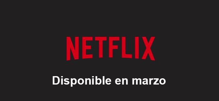 Estrenos en Netflix España en marzo 2018