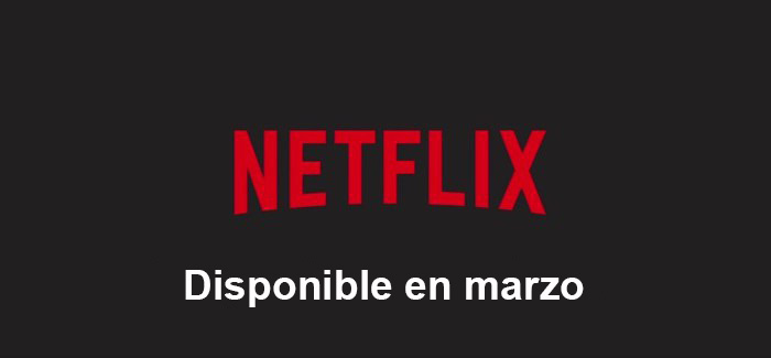Estrenos-en-Netflix-España-en-marzo-de-2018