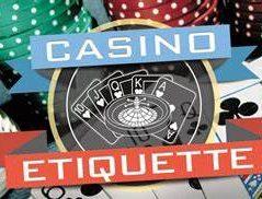 Basic Casino Etiquette and Bad Behavior