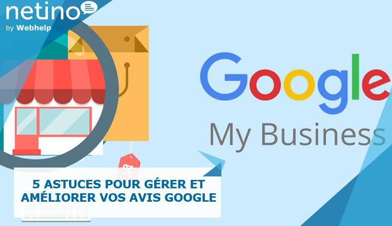 5 astuces pour gérer et améliorer vos avis Google My Business