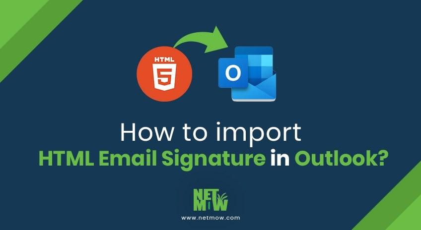 How to import HTML Email Signature in Outlook?