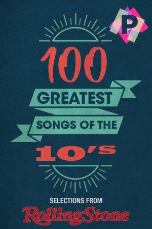 Las 100 Mejores Canciones De Los 10's Por Rolling Stone