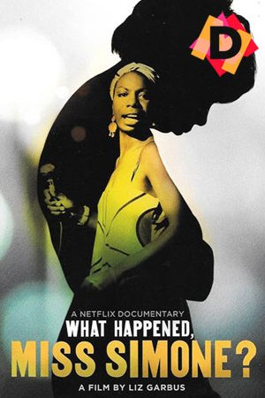What Happened, Miss Simone (Documental). Nina Simone