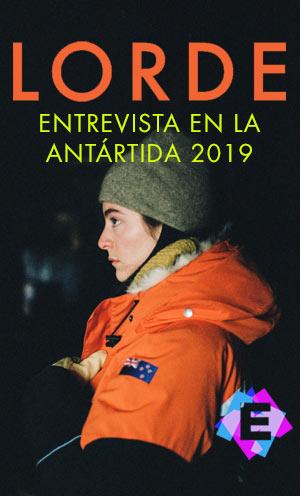 Lorde - Entrevista en la Antartida 2019