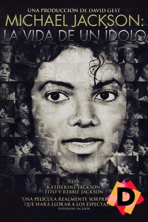 Michael Jackson: La Vida De Un Ídolo (Documental)