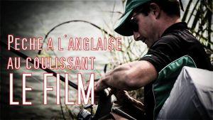 Pêche à l'anglaise au coulissant LE FILM
