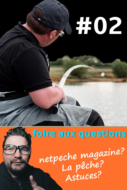 faq 02 netpeche magazine