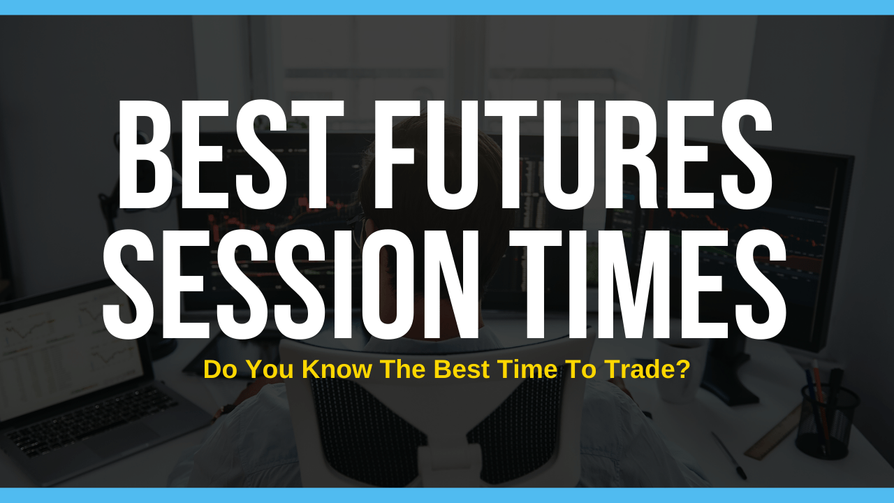 futures session times