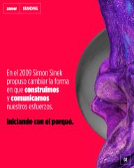 En el 2009 Simon Sinek propuso cambiar la forma en que construimos y comunicamos nuestros proyectos.