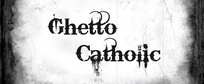 Ghetto Catholic