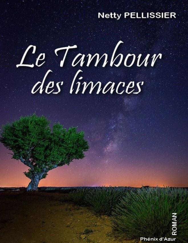 Roman Le tambour des limaces Netty pellissier