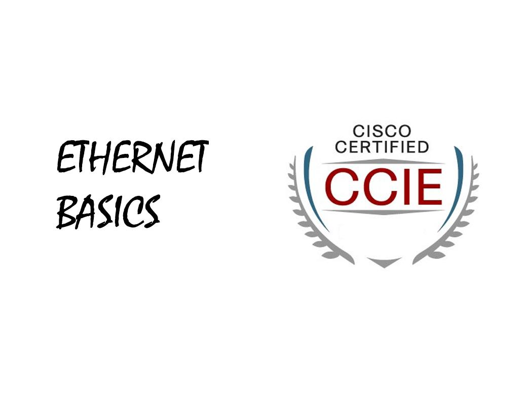CCIE – Ethernet Basics Parte 1