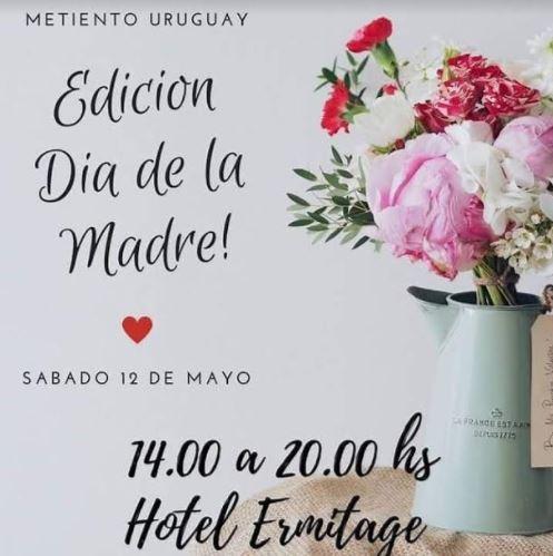 """Metiento Uruguay presenta: """"Edición Día de la Madre"""" en Hotel Ermitage"""