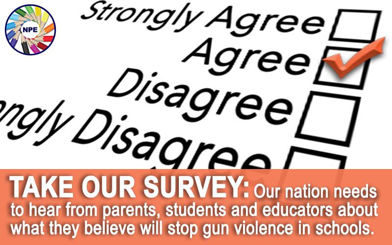 Parents, students, educators: Take the NPE survey on gun violence in schools