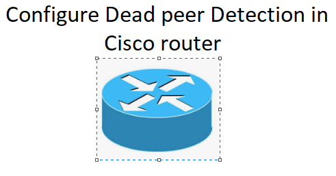 dead peer detection cisco router