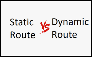 difference static routing dynamic routing
