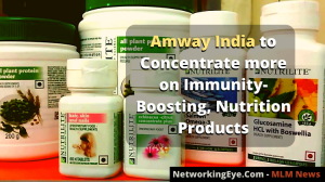 Amway India to concentrate more on immunity-boosting, nutrition products