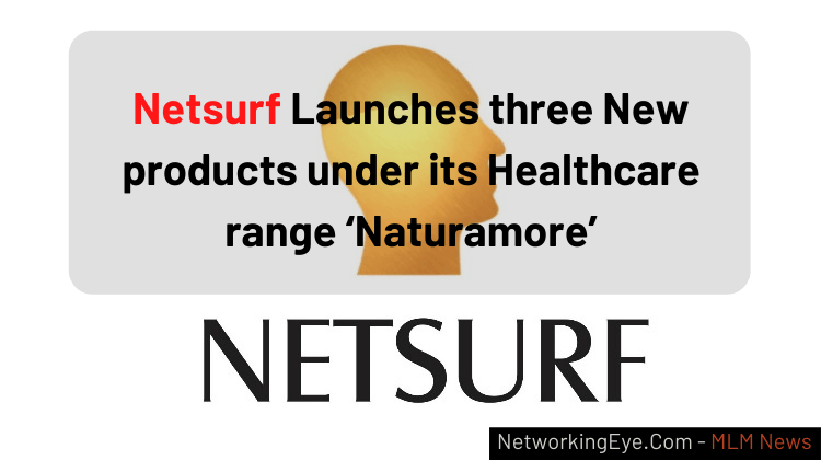 Netsurf Launches three New products under its Healthcare range 'Naturamore'