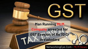 Man Running MLM Company arrested for GST Evasion of Rs 70 Cr in Vadodara