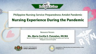 Nursing Experience During the Pandemic | Ms. Maria Cecilia E. Punzalan, RN MA