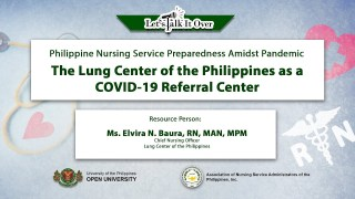 The Lung Center of the Philippines as a COVID-19 Referral Center | Ms. Elvira N. Baura, RN, MAN, MPM