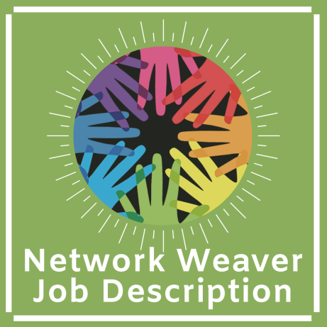 Many networks are hiring network weavers and/or network coordinators or managers. This resource has  two excellent examples of job descriptions.