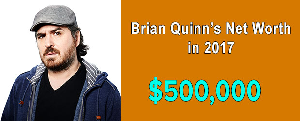 Impractical Jokers' cast Brian Quinn's net worth is $500,000