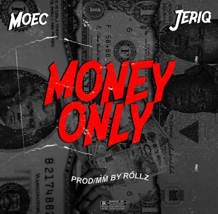 Moec Ft. Jeriq – Money Only