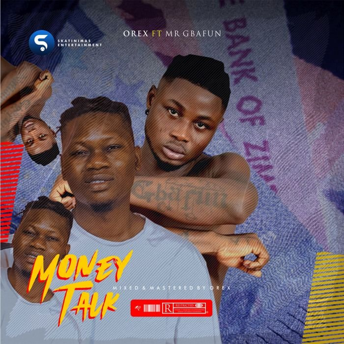 Orex Ft. Mr Gbafun – Money Talk