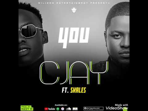 Cjay – You Ft. Skales
