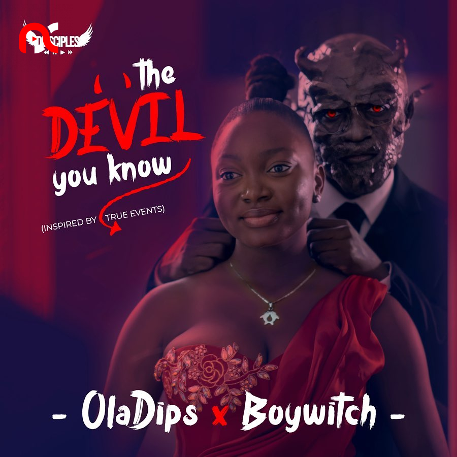 Oladips Ft. BoyWitch – The Devil You Know EP (Album)