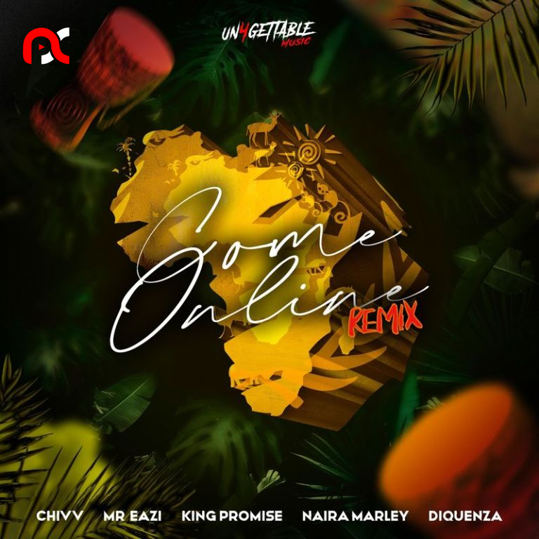 Chivv – Come Online (Remix) Ft. Mr Eazi, Naira Marley, Diquenza & King Promise