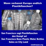 San Francisco sagt Plastikflaschen den Kampf an!  San Francisco Bans Plastic Water Bottles Sales on City Land