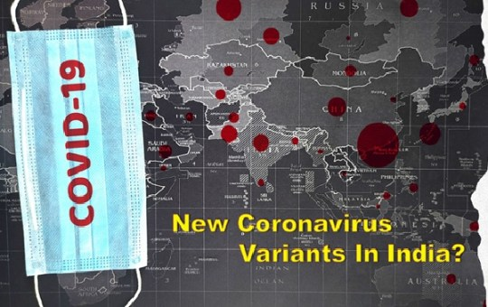 New Coronavirus Variants Hit India during Second wave of Covid-19