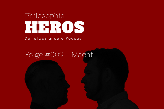 Podcast Philosophie Heros Folge #009 - Macht