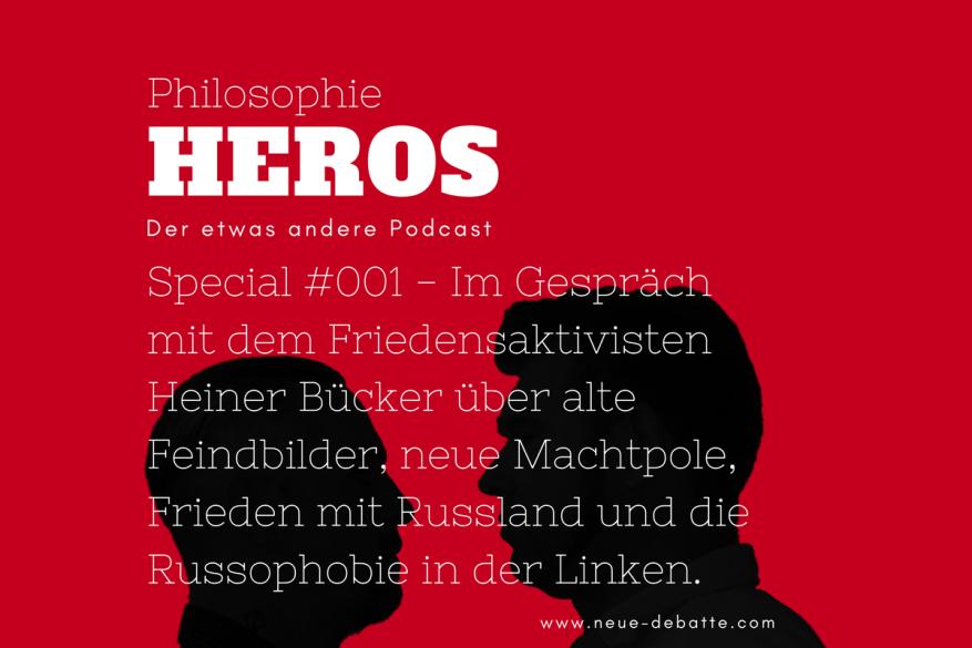 Podcast Philosophie Heros Special Folge #001 - Frieden mit Russland - Gast Heiner Bücker