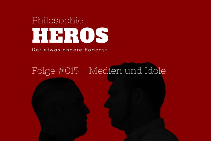 Podcast Philosophie Heros Folge #015 - Medien und Idole mit Christian Ferch und Lars Kochinky.