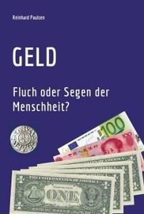 Geld - Fluch oder Segen der Menschheit. (Buchcover: Reinhard Paulsen)