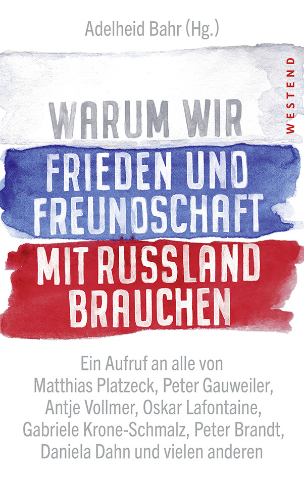 Warum wir Frieden und Freundschaft mit Russland brauchen. (Buchcover Westend Verlag)