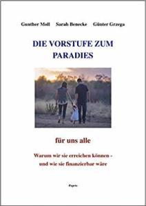 Die Vorstufe zum Paradies. Gunther Moll, Sarah Benecke, Günter Grzega